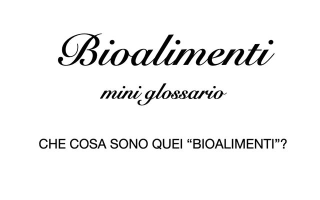 Che cosa sono i bioalimenti ? (Parte 1 - Gli Alimenti)